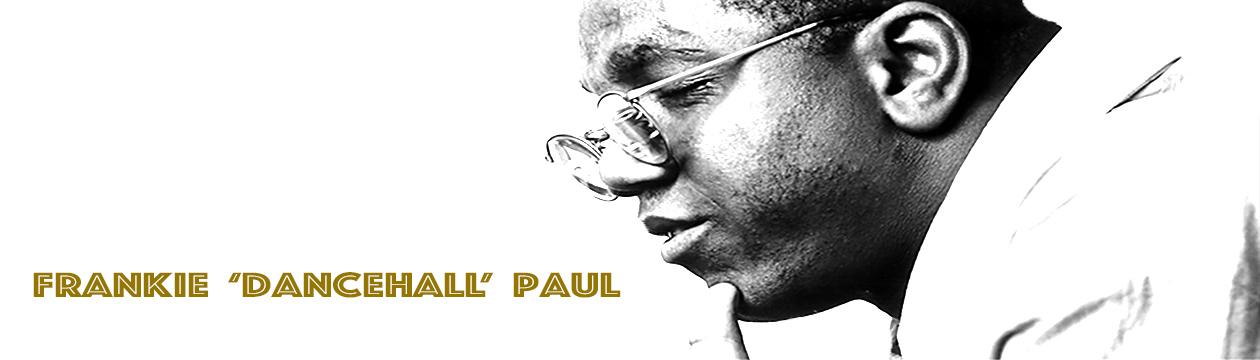 Frankie Dancehall Paul feature 1260x360